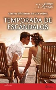 Baixar Temporada de Escândalos – Harlequin Desejo Ed.225 pdf, epub, eBook