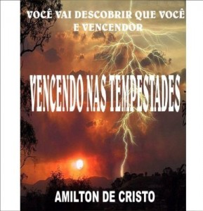Baixar Vencendo nas tempestades – Amilton de Cristo pdf, epub, ebook
