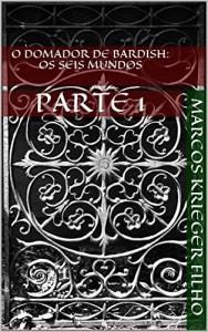Baixar O DOMADOR DE BARDISH: OS SEIS MUNDOS: PARTE 1 pdf, epub, ebook