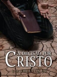 Baixar A Decisão por Cristo – O que isso significa? pdf, epub, ebook