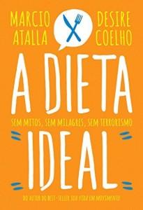 Baixar A dieta ideal – Sem mitos, sem milagres, sem terrorismo pdf, epub, ebook