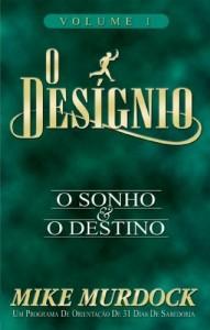 Baixar O Desígnio: O Sonho e O Destino, Volume 1 pdf, epub, ebook