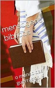 Baixar mensagens biblicas: o mundo das guerras vol 5 pdf, epub, ebook