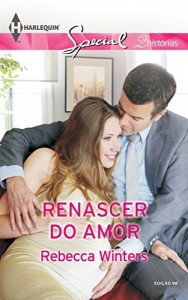 Baixar Renascer do Amor – Harlequin Special Ed.98 pdf, epub, eBook
