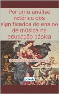 Baixar Por uma análise retórica dos significados do ensino de Música na Educação básica (Retórica e Argumentação na Pedagogia Livro 9) pdf, epub, eBook