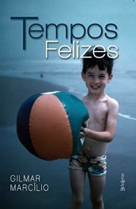 Baixar Tempos Felizes pdf, epub, ebook