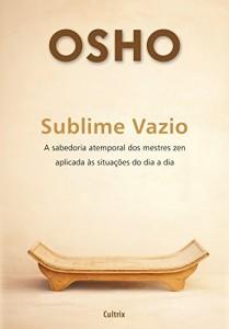 Baixar Sublime Vazio: A sabedoria atemporal dos mestres zen aplicada às situações do dia a dia pdf, epub, eBook
