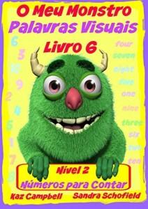 Baixar O Meu Monstro Palavras Visuais – Nível 2 Livro 6: Contar os Números pdf, epub, eBook