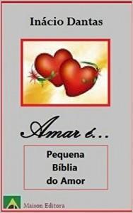Baixar Amar é… Pequena Bíblia do Amor (Literatura de Autoajuda) pdf, epub, eBook