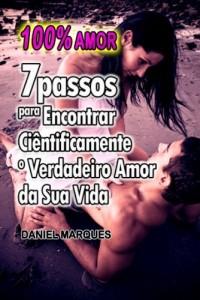 Baixar 100% Amor: 7 Passos para encontrar cientificamente o verdadeiro amor da sua vida pdf, epub, ebook