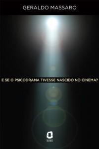 Baixar E se o psicodrama tivesse nascido no cinema? pdf, epub, ebook