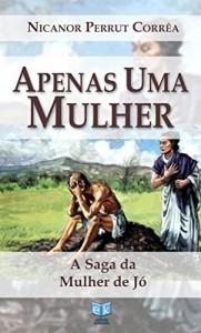 Baixar Apenas uma Mulher: A Saga da Mulher de Jó pdf, epub, ebook