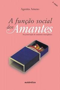 Baixar A função social dos amantes: Na preservação do casamento monogâmico pdf, epub, ebook