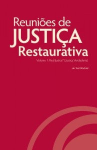 Baixar Reuniões de Justiça Restaurativa, Volume 1: Real Justice® (Justiça Verdadeira) pdf, epub, eBook