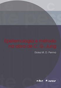 Baixar Epistemologia e método na obra de C. G. Jung: 1 pdf, epub, eBook