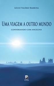 Baixar Uma Viagem a outro mundo: Conversando com Angelina pdf, epub, ebook