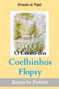 Baixar O Conto dos Coelhinhos Flopsy (O Universo de Beatrix Potter Livro 7) pdf, epub, eBook