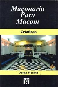 Baixar Maçonaria para Maçons: Crônicas pdf, epub, eBook