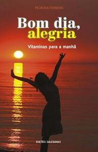 Baixar Bom dia, alegria: Vitaminas para a manhã pdf, epub, eBook