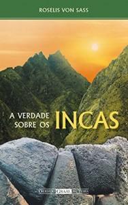 Baixar A Verdade sobre os Incas pdf, epub, eBook