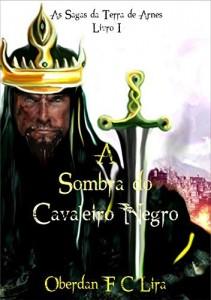 Baixar À Sombra do Cavaleiro Negro – 4  Edição: As Sagas da Terra de Arnes: Livro I pdf, epub, ebook