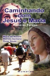 Baixar Caminhando com Jesus e Maria: Rumo ao Paraíso pdf, epub, ebook