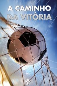 Baixar A caminho da vitória: Porção bíblica das Escrituras (Joga Limpo Brasil) pdf, epub, ebook