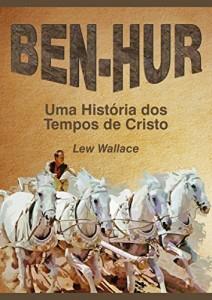 Baixar BEN-HUR: Uma História dos Tempos de Cristo pdf, epub, ebook