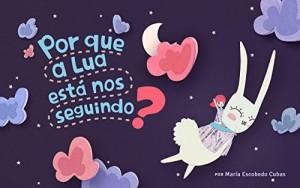 Baixar Por que a Lua está nos seguindo?: A aventura de Lúcia e Lulo pdf, epub, eBook