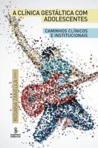 Baixar A Clínica Gestáltica com Adolescentes – Caminhos Clínicos e Institucionais pdf, epub, ebook