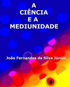Baixar A CIÊNCIA E A MEDIUNIDADE pdf, epub, ebook