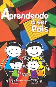 Baixar Aprendendo a ser Pais pdf, epub, eBook