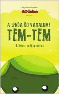 Baixar A LENDA DO VAGALUME TEM-TEM (COLEÇÃO TEATRO VOADOR Livro 1) pdf, epub, ebook