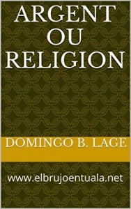 Baixar Argent ou Religion: www.elbrujoentuala.net pdf, epub, ebook