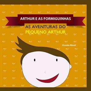 Baixar ARTHUR E AS FORMIGUINHAS: 4 (AS AVENTURAS DO PEQUENO ARTHUR) pdf, epub, eBook