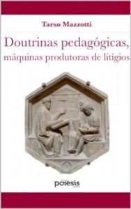 Baixar DOUTRINAS PEDAGÓGICAS, MÁQUINAS PRODUTORAS DE LITÍGIOS (Retórica e Argumentação na Pedagogia Livro 11) pdf, epub, eBook