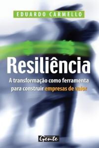 Baixar Resiliência – A Transformação Como Ferramenta para Construir Empresas de Valor pdf, epub, ebook