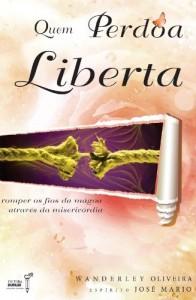 Baixar Quem perdoa liberta: 1 pdf, epub, eBook