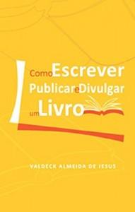 Baixar Como Escrever, Publicar e Divulgar um Livro pdf, epub, eBook