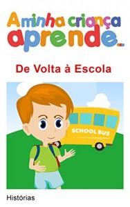 Baixar A Minha Criança Aprende De Volta à Escola: Histórias De Volta à Escola pdf, epub, ebook
