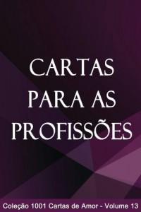 Baixar Cartas para as Profissões (1001 Cartas de Amor Livro 13) pdf, epub, eBook