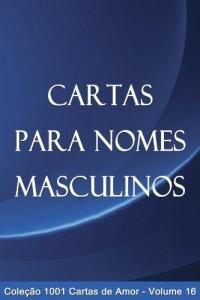 Baixar Cartas para Nomes Masculinos (1001 Cartas de Amor Livro 16) pdf, epub, eBook