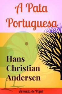 Baixar A Pata Portuguesa (Contos de Hans Christian Andersen Livro 2) pdf, epub, eBook