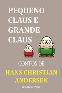 Baixar Pequeno Claus e Grande Claus (Contos de Hans Christian Andersen Livro 9) pdf, epub, eBook