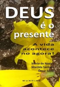 Baixar Deus é o presente: A vida acontece no agora! pdf, epub, ebook