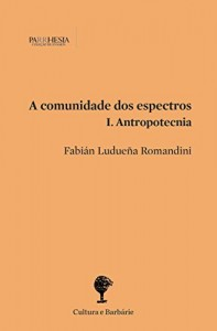 Baixar A comunidade dos espectros. I. Antropotecnia pdf, epub, eBook