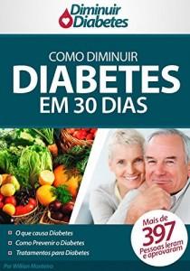 Baixar Como Diminuir Diabetes em 30 Dias: Método Natural Para Diminuir o Diabetes em 30 Dias pdf, epub, ebook