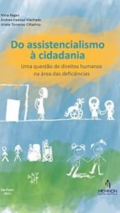 Baixar Do assistencialismo à cidadania: Uma questão de direitos humanos na área das deficiências. pdf, epub, eBook