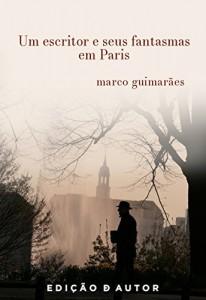 Baixar Um escritor e seus fantasmas em Paris pdf, epub, eBook