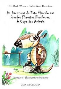 Baixar As Aventuras do Tatu Marcelo nas Grandes Florestas Brasileiras: A Copa dos Animais pdf, epub, eBook